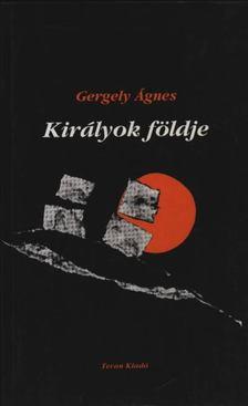 GERGELY ÁGNES - Királyok földje [antikvár]