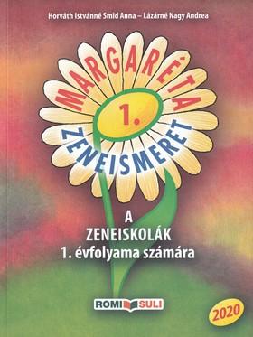 HORVÁTH - LÁZÁRNÉ - MARGARÉTA ZENEISMERET 1. - A ZENEISKOLÁK 1. ÉVFOLYAMA SZÁMÁRA - 2020 - QR KÓDDAL