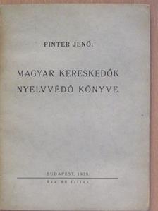 Pintér Jenő - Magyar kereskedők nyelvvédő könyve [antikvár]