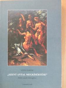 """Vitéz Ferenc - """"Szent Antal megkísértése"""" [antikvár]"""