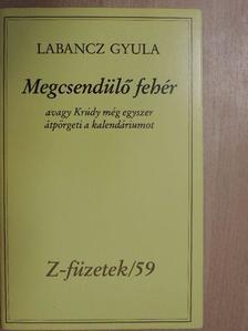 Labancz Gyula - Megcsendülő fehér [antikvár]