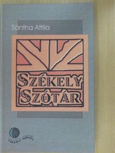Sántha Attila - Székely szótár (dedikált példány) [antikvár]