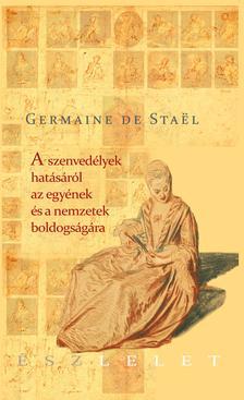 De Staël, Germaine - A szenvedélyek hatásáról az egyének és a nemzetek boldogságára