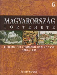 C. Tóth Norbert - Luxemburgi Zsigmond uralkodása [antikvár]