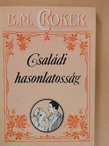 B. M. Croker - Családi hasonlatosság [antikvár]