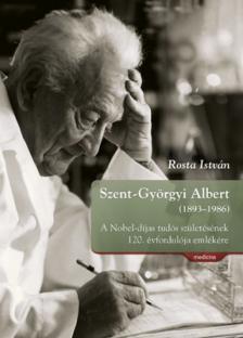 Rosta István - Szent-Györgyi Albert (1893-1986)