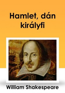 Shakeapeare William - Hamlet, dán királyfi [eKönyv: epub, mobi]