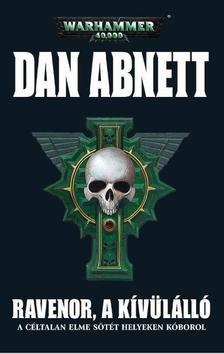 Dan Abnett - Ravenor, a kívülálló