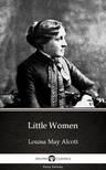 Louisa May Alcott - Little Women by Louisa May Alcott (Illustrated) [eKönyv: epub, mobi]