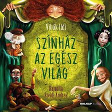Vibók Ildi - Színház az egész világ