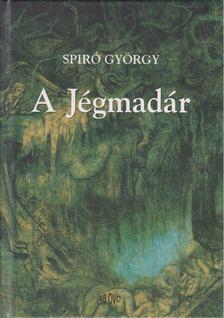 Spiró György - A Jégmadár [antikvár]
