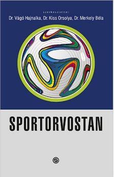 Kiss Orsolya(dr.), Merkely Béla(dr.), Vágó Hajnalka(dr.) - Sportorvostan