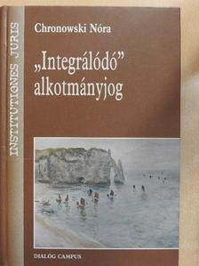 """Chronowski Nóra - """"Integrálódó"""" alkotmányjog [antikvár]"""