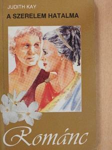 Judith Kay - A szerelem hatalma [antikvár]