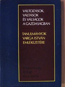 Bela Balassa - Változások, váltások és válságok a gazdaságban [antikvár]