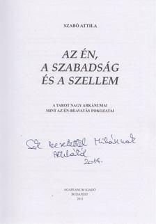 Szabó Attila - Az én, a szabadság és a szellem (Dedikált) [antikvár]