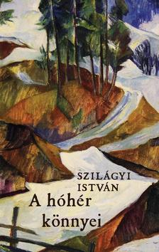 Szilágyi István - A hóhér könnyei