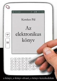 KEREKES PÁL - Az elektronikus könyv [eKönyv: epub, mobi]