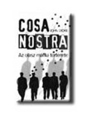 John Dickie - COSA NOSTRA - AZ OLASZ MAFFIA TÖRTÉNETE -