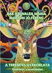 Bak Hajnalka Mária-Marton Jó.Ferenc - A teremtés gyakorlata - Kézikönyv a teremtéshez