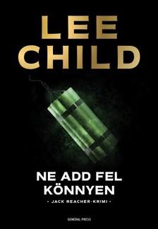 Lee Child - Ne add fel könnyen [eKönyv: epub, mobi]