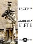 Tacitus - Agricola élete [eKönyv: epub, mobi]