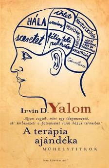 IRVIN YALOM - A terápia ajándéka - Műhelytitkok [eKönyv: epub, mobi]