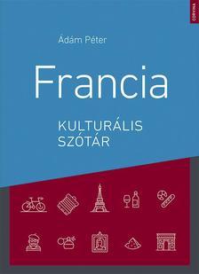 Ádám Péter - Francia kulturális szótár