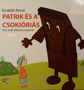 Szakáli Anna - Patrik és a csokióriás