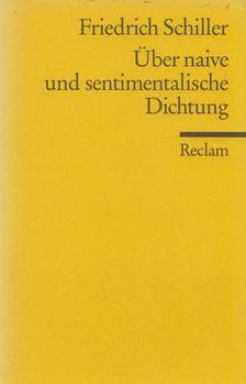 Friedrich Schiller - Über naive und sentimentalische Dichtung [antikvár]
