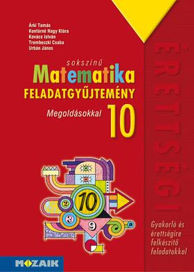MS-2322 Sokszínű matematika - Feladatgyűjtemény érettségire 10.o. Megoldásokkal (Digitális hozzáféréssel)