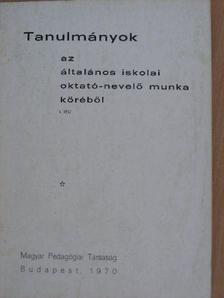 Bakonyi Pál - Tanulmányok az általános iskolai oktató-nevelő munka köréből I. (töredék) [antikvár]