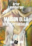 Artur Landsberger - Maison Olga részvénytársaság [eKönyv: epub, mobi]