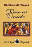 DE TROYES, CHRÉTIEN - Chrétien de Troyes: Erec és Enide