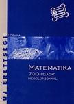 Dr. Korányi Erzsébet - MATEMATIKA 700 FELADAT MEGOLDÁSOKKAL - ÚJ TÍPUSÚ ÉRETTSÉGI