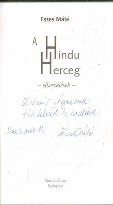 Eszes Máté - A hindu herceg (dedikált) [antikvár]