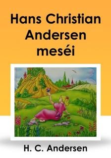 Hans Christian Andersen - Hans Christian Andersen meséi [eKönyv: epub, mobi]