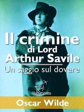 Oscar Wilde - Il crimine di Lord Arthur Savile (Un saggio sul dovere) [eKönyv: epub, mobi]
