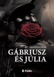 Júlia Vágföldi - Gábriusz és Júlia [eKönyv: epub, mobi]