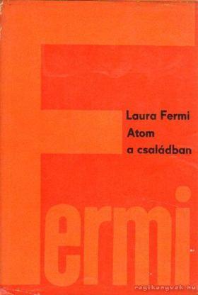 Fermi, Laura - Atom a családban [antikvár]