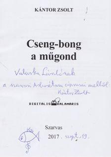 Kántor Zsolt - Cseng-bong a műgond (dedikált) [antikvár]