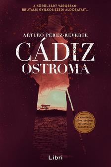 Arturo Pérez-Reverte - Cádiz ostroma