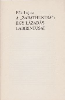 """Pók Lajos - A """"Zarathustra"""": Egy lázadás labirintusai [antikvár]"""