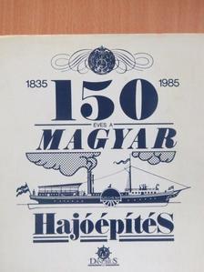 Bíró József - A magyar hajóépítés 150 éve [antikvár]