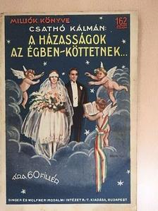 Csathó Kálmán - A házasságok az égben köttetnek [antikvár]