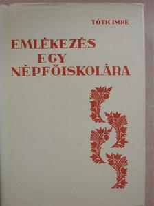 Tóth Imre - Emlékezés egy népfőiskolára (1942-82) [antikvár]