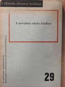 Érfalvi Ferenc - A szocialista erkölcs kérdései [antikvár]