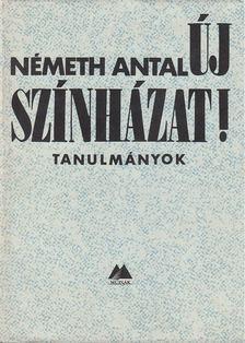 Németh Antal - Új színházat! [antikvár]