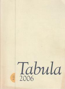 FEJŐS ZOLTÁN - Tabula 2006 9(1) [antikvár]