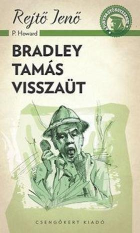 REJTŐ JENŐ - Bradley Tamás visszaüt